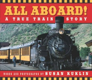 All Aboard a True Train Story by Susan Kuklin