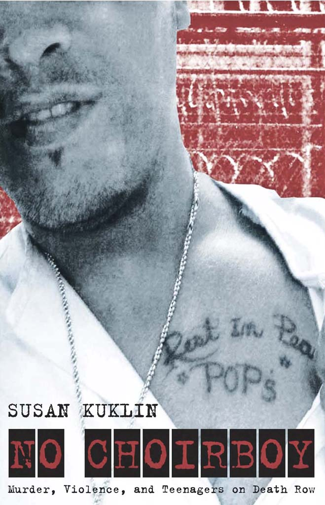 no choirboy murder violence and teenagers on death row susan kuklin rh susankuklin net No Choir Boy Susan Kuklin No Choir Boy Characters