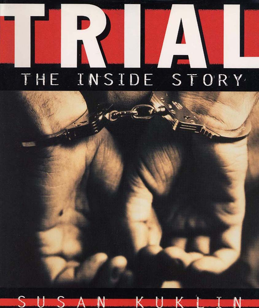 Trial The Inside Story by Susan Kuklin